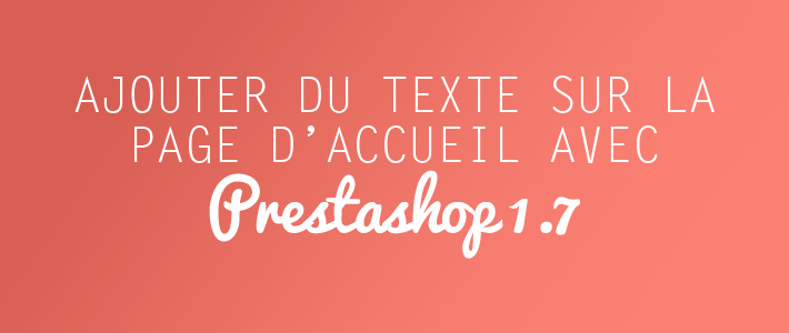 Ajouter des blocs de texte sur la page d'accueil –Prestashop 1.7